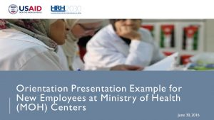 hrh2030 program sample orientation presentation for new employees